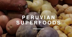 7 Superfoods to Stay Healthy on Holiday in Peru